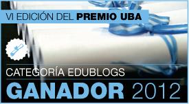 Blog Ganador del 1er Premio UBA a la divulgación de contenidos educativos en medios periodísticos nacionales